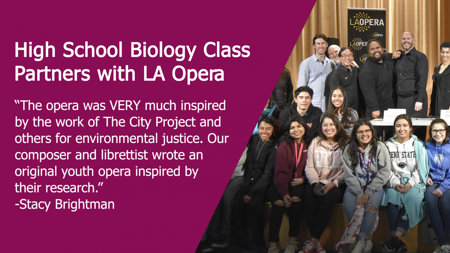 "High School Biology Class Partners with LA Opera: ""The opera was VERY much inspired by the work of The City Project and others for environmental justice. Our compose and librettist wrote an original youth opera inspired by their research.""-Stacy Brightman"