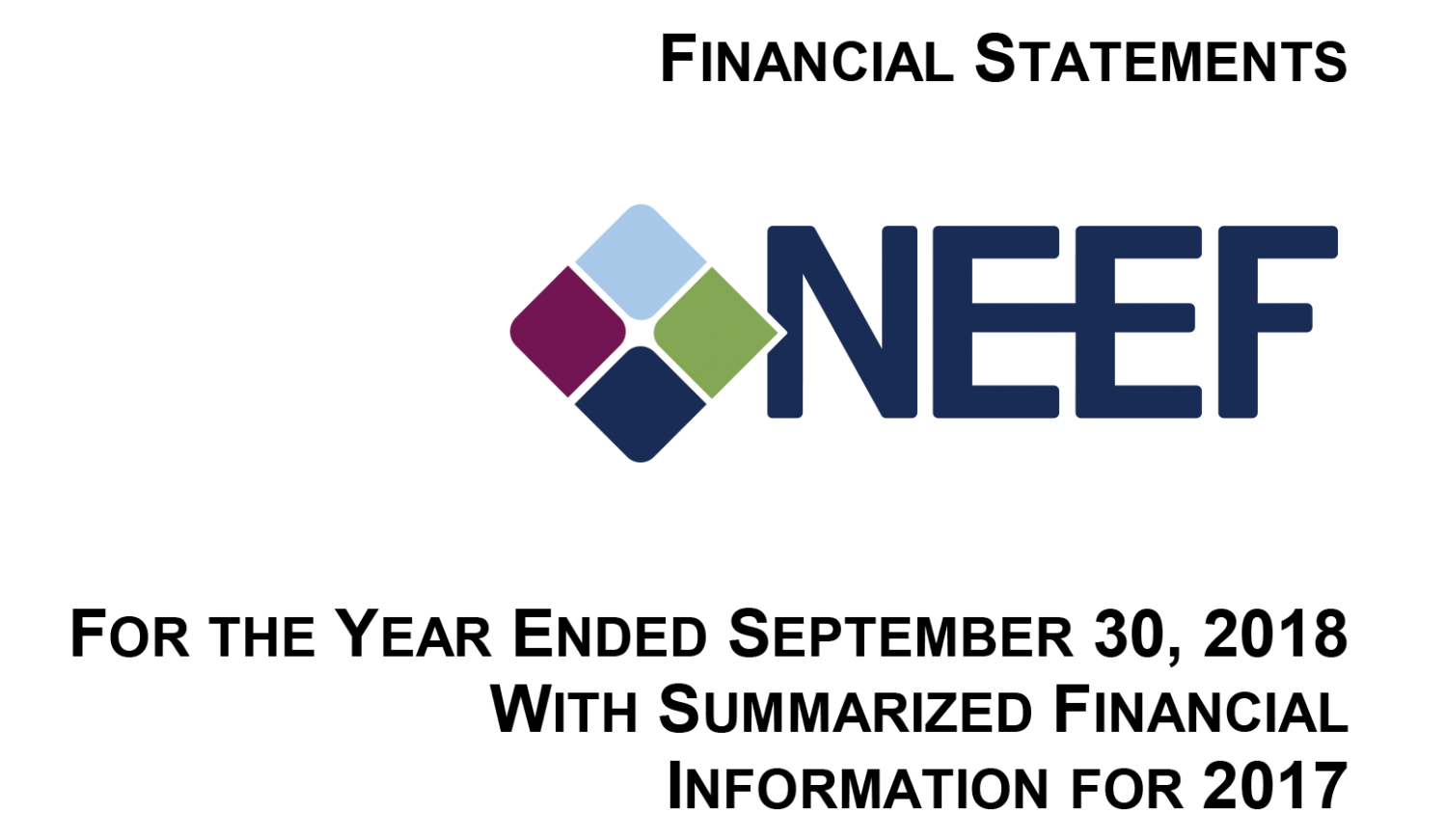NEEF Financial Statements: For the Year Ended September 30, 2018 with Summarized Financial Information for 2017