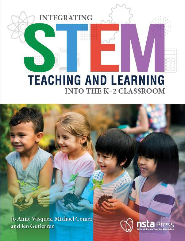 Integrating STEM Teaching and Learning Into the K-2 Classroom