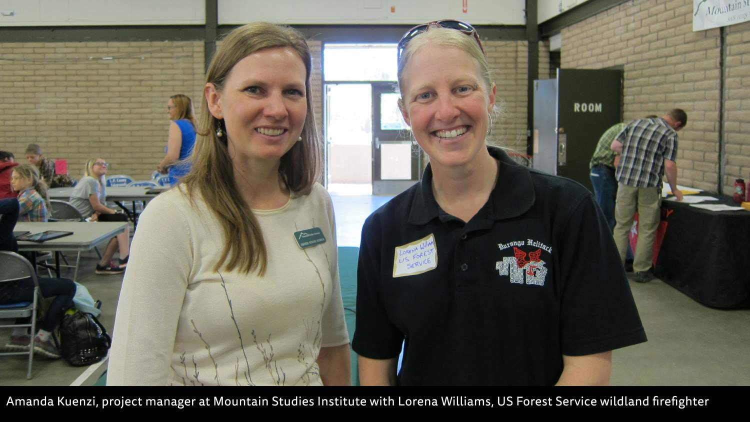 Amanda Kuenzi, project manager at Mountain Studies Institute with Lorena Williams, US Forest Service wildland firefighter