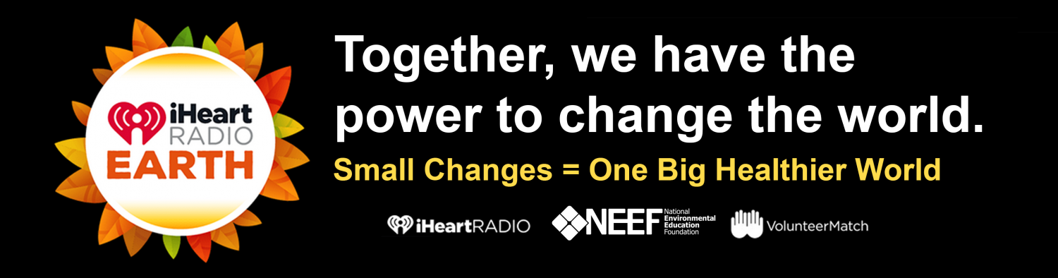 iHeartRadio Earth: Together, we have the power to change the world.