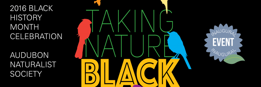 Taking Nature Black: Black History Month Celebration
